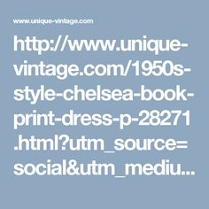 http://www.unique-vintage.com/1950s-style-chelsea-book-print-dress-p-28271.html?utm_source=social&utm_medium=facebook&utm_campaign=bernie102013&utm_source=facebook&utm_medium=social&utm_content=2360773