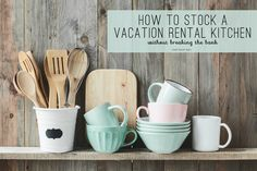 How to stock a vacation rental kitchen without breaking the bank | Cool Mom Eats