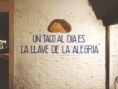 houndsister: finegoodsfinefolk: trvpd: one taco a day is the key to happiness let me take you on a date, we'll grab some tacos and cold beer Down. Mexican Restaurant Decor, Restaurant Design, Restaurant Ideas, Logo Restaurant, Spanish Humor, Spanish Quotes, Mexican Quotes, Mexican Phrases, Mexican Memes