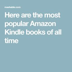 Here are the most popular Amazon Kindle books of all time