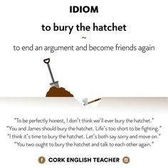 Idiom: to bury the hatchet