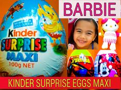 MAXI Kinder Surprise Eggs Hello Kitty Kinder Maxi Surprise Egg Barbie Sp...