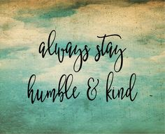 Graduation Gift - Always Stay Humble and Kind Inspirational Wood Sign or Canvas Wall Art - Dorm Decor, Office, Christmas, Teenager, by HeartlandSigns on Etsy