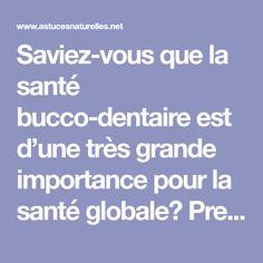 Saviez-vous que la santé bucco-dentaire est d'une très grande importance pour la santé globale? Prendre soin de la bouche, des dents, des gencives et de la