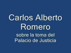 Carlos Alberto Romero: toma del Palacio de Justicia 24 de noviembre de 2...