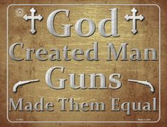 God Created Man Guns Made Them Equal Metal Novelty Parking Sign. Smart Blonde is the manufacturer and distributor of over novelty License Plate tags, signs key chains, magnets, and License Plate Tag frames. Novelty License Plates, Parking Signs, Equality, Guns, 2nd Amendment, Create, Metal, Garden, Fashion