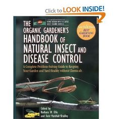 Organic Gardener's Handbook of Natural Insect & Disease Control.  Full of great (and proven!) ways to have a healthy organic garden.