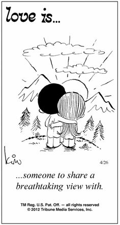 Love is. someone to share a breathtaking view with. ❤ Me and You Baby Love Is Cartoon, Love Is Comic, What Is Love, Love You, Enjoy The Ride, Love My Husband, Love Notes, Political Cartoons, Look At You