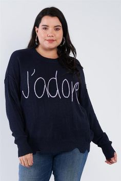 """Imported 0XL/1XL.2XL/3XL long sleeve, drop shoulder, knit construction, chopped bottom hem, relaxed fit, yellowlogoscript, unlined, very stretchy, non-sheer, casual, comfy, lounge, warm, fall/winter collection 65% Acrylic 35% Nylon Navy TSH Plus Size """"jadore"""" Script Knit Relaxed Fit Sweater Plus Size Womens Clothing, Plus Size Fashion, Plus Size Winter, Junior Plus Size, Sweater Sale, Plus Size Sweaters, Maxi Dress With Sleeves, Winter Collection, We Wear"""
