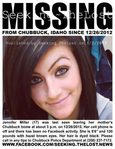 1/1/2013: Please share to locate Jennifer Miller (17) missing from Chubbuck, Idaho since 12/26/2012... pinned with Pinvolve