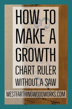 No cut tutorial for making a full sixe growth chart ruler at hime that you will love as a family treasure. Woodworking Education, Cool Woodworking Projects, Woodworking Books, Sticky Vinyl, Growth Chart Ruler, How To Apply, How To Make, Make It Simple, Easy