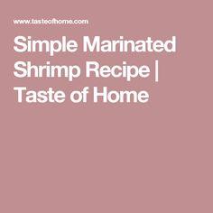 Simple Marinated Shrimp Recipe | Taste of Home