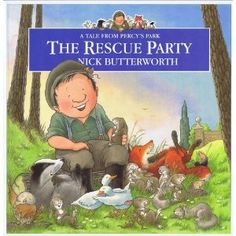 Children's Book - The Rescue Party (Tales From Percy's Park) by Nick Butterworth Percy The Park Keeper, Butterworth, Child Love, Children's Book Illustration, Book Authors, My Childhood, Childrens Books, Growing Up, Nostalgia