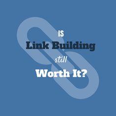 Is Link Building Still Worth It? #linkbuilding #seo