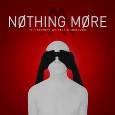 Sony Music Entertainment Nothing More - The Stories We Tell Ourselves (Vinyl) Still In Love, Do You Really, Nothing More Band, Vocal Range, Fade Out, Music Albums, Music Books, Kinds Of Music, Cool Things To Buy