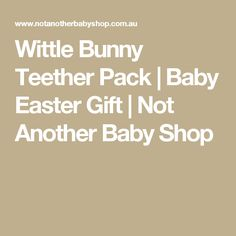 Ketchup dundee offers things i love pinterest dundee wittle bunny teether pack baby easter gift not another baby shop negle Images