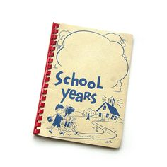 Vintage School years journal: makes me Wanna jump In a time machine...