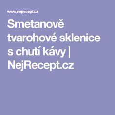 Smetanově tvarohové sklenice s chutí kávy | NejRecept.cz