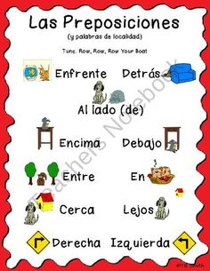 Spanish Prepositions Song from Spanish the easy way! on TeachersNotebook.com (9 pages)  -  This song is a quick and easy way to teach the basic prepositions taught in Spanish 1. The song is sung to the tune of 'Row, Row, Row Your Boat' and both the Spanish lyrics and the lyrics to 'Row, Row, Row Your Boat'  are lined up so