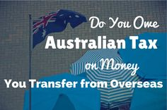 Will You Be Taxed On Money You Transfer From Overseas?
