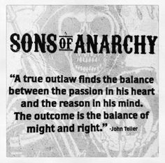 Sons of Anarchy Quotes and Images- deb I seen something about John Teller's journal being published after the series ends Serie Sons Of Anarchy, Sons Of Anarchy Samcro, Gemma Teller Morrow, Anarchy Quotes, Sons Of Anarchy Motorcycles, Jax Teller, Best Shows Ever, Movie Quotes, Epic Quotes