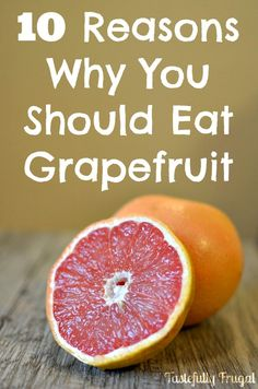 10 Reasons Why You Should Eat Grapefruit. Not only does it help with weight loss but the citrus fruit can also stop a cold in it's tracks, help your heart and stop the spread of cancer.