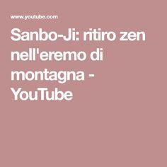 Sanbo-Ji: ritiro zen nell'eremo di montagna - YouTube