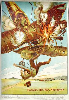 Pilot Pyotr Nesterov sacrifices his aircraft - and his life- to down an Austrian rival. Wilhelm Ii, Kaiser Wilhelm, World War One, First World, Ww1 Propaganda Posters, Russian Air Force, Imperial Army, Eastern Europe, Wwi