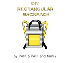 petit à petit and family: DIY Rectangular BACKPACK reminds me of the Fjallraven Kanken backpacks