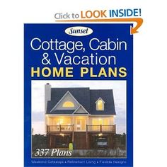 Cottage, Cabin & Vacation Home Plans: Sunset: 9780376010612: Amazon.com: Books