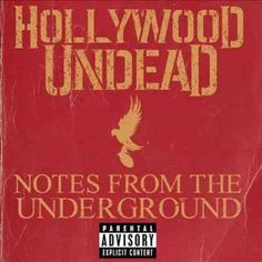 Hollywood Undead - Notes from the Underground [PA] [1/8] * Need this album