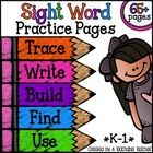 **This resource was updated on 3-25-14.  If you have previously purchased, please download again for 17 new sight word practice pages!**  My studen...