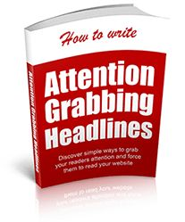 Cool free book! Attention Grabbing Headlines - Headlines are one of the most important parts of your website! If you want to ensure that your visitors stick around your headline must instantly communicate that your product is exactly what they want. This report reveals how to write headlines that grab your readers attention and force them to read your website