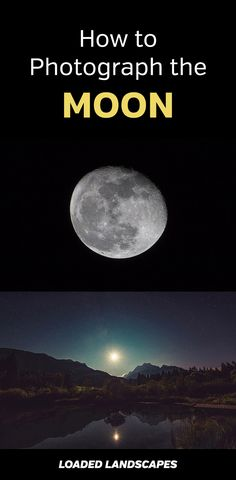 Practical Guide to Photographing the Moon. How to get beautiful photos of the moon and night sky. Landscape, nature, tips, tutorial, gear, recommendations, night sky, stars, long exposure, shutter speed, aperture, settings. #landscapephotography #naturephotography #photographytips