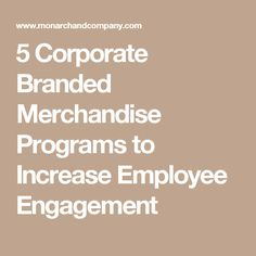 5 Corporate Branded Merchandise Programs to Increase Employee Engagement