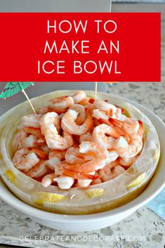 How to Make an Ice Bowl for Shrimp Cocktail - Celebrate & Decorate - Appetizers and Snacks - Appetizers for party Shrimp Appetizers, Shrimp Recipes, Appetizers For Party, Appetizer Recipes, Beach Appetizers, Christmas Appetizers, Pina Colada, Ice Bowl, Gluten Free Puff Pastry