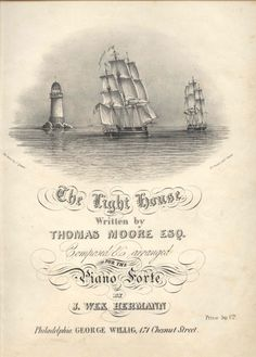 """You knew today was National Lighthouse Day, yes? What better way to celebrate than to sing the song """"The Light House"""" by the Irish poet and songwriter Thomas Moore (1779 –1852); this version published in 1841, from our sheet music collection within the John Wilson Special Collections…   #lighthouses#sheet music#Thomas Moore#rare books"""
