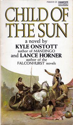 About the rise and fall of the Emperor Heliogabalus. FRANK FRAZETTA - art for Child of the Sun by Kyle Onstott & Lance Horner - 1974 Fawcett Crest Books