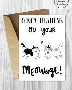 Wedding Card Printables, Marriage Cards, Funny Cat Marriage Card, Congratulations Card Instant Download, Concatulations on Your Meowage by MiumiCatPrintables on Etsy https://www.etsy.com/listing/455343892/wedding-card-printables-marriage-cards