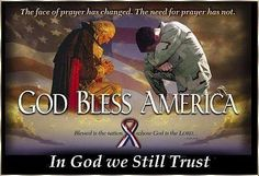 The face of prayer has changed, the need for prayer has not!  ~ God Bless America ~ In God we Still Trust!