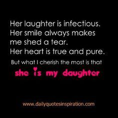 Heart Melting Mother Daughter Quotes On www.dailyquotesinspiration.com -Her laughter is infectious. Her smile always makes me shed a tear. Her heart is true and pure.