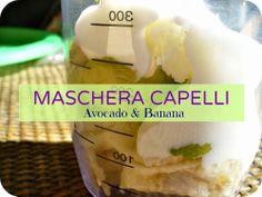 Calendula e Camomilla: MASCHERA CAPELLI ALL'AVOCADO E BANANA