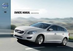 Volvo V60 2013 Owner S Manual Has Been Published On Procarmanuals Com Https Procarmanuals Com Volvo V60 2013 Owners Manual Volvo V60 Owners Manuals Volvo