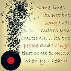 Sometime's it's not the song that makes you emotional... it's the people and things that come to mind when you hear it...