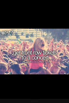 Get Front Row Tickets To A Concert Taylor Swift, Carrie Underwood, Marron Kelly Clarkson! My mom got free front row tickets at a concert for a country artist and I forgot which artist Best Friend Bucket List, Bucket List Life, Life List, Summer Bucket Lists, Senior Bucket List, John Fogerty, Bucket List Before I Die, One Direction Concert, 5sos Concert
