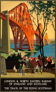 The track of the Flying Scotsman. Vintage Scottish travel poster showing Forth Bridge c 1920 #vintagetravelposters #vintageposters
