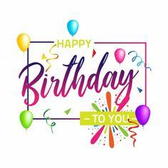 Happy Birthday to you Happy Birthday Ballons, Happy Birthday Quotes For Friends, Happy Birthday Wallpaper, Happy Birthday Wishes Cards, Birthday Wishes And Images, Birthday Card Sayings, Happy Belated Birthday, Happy Birthday Pictures, Birthday Greeting Cards