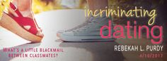 Blog Tour   Giveaway - Incriminating Dating by Rebekah L.Purdy
