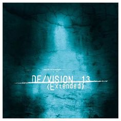 """DE/VISION – """"13 – Extended"""" – Out on November 4th, 2016!"""
