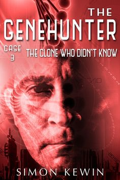 """The Genehunter 3: The Clone Who Didn't Know""  ***  Simon Kewin  (2012)"